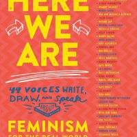 HERE WE ARE: FEMINISM FOR THE REAL WORLD, an anthology for young readers edited by Kelly Jensen, reviewed by Kristie Gadson