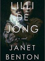A Conversation with Janet Benton, author of LILLI DE JONG, interviewed by Colleen Davis