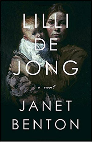A Conversation with Janet Benton, author of LILLI DE JONG, interviewed by Colleen Davis
