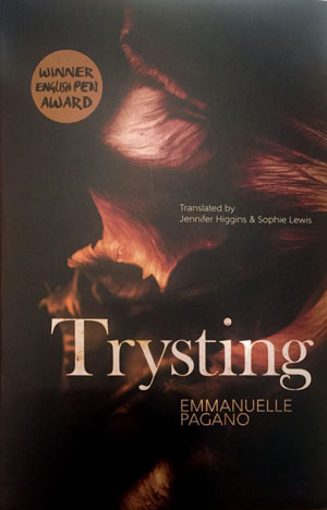 TRYSTING, fiction by Emmanuelle Pagano, reviewed by Rachel R. Taube