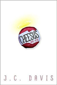 CHEESUS WAS HERE, a young adult novel by J.C. Davis, reviewed by Kristie Gadson