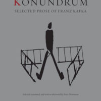 KONUNDRUM: SELECTED PROSE OF FRANZ KAFKA by Franz Kafka reviewed by Eric Andrew Newman