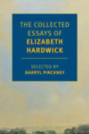 THE COLLECTED ESSAYS OF ELIZABETH HARDWICK reviewed by Robert Sorrell