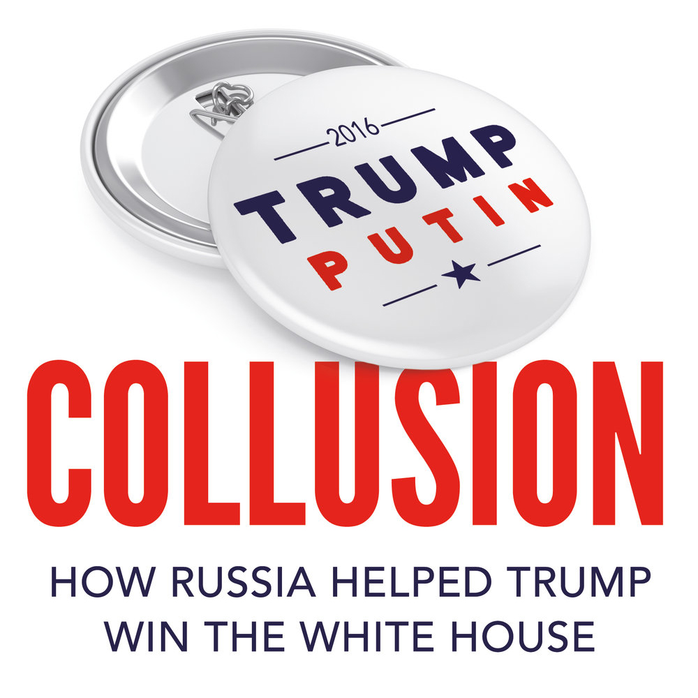 Collusion Book Jacket; pin that says 2016 Trump Putin