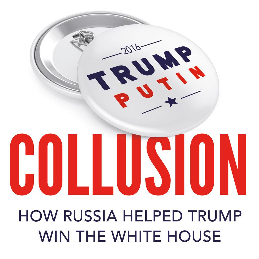 Collusion Book Jacket; pin that says 2016 Trump Putin