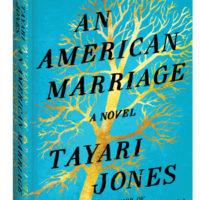 AN AMERICAN MARRIAGE, a novel by Tayari Jones, reviewed by Brandon Stanwyck