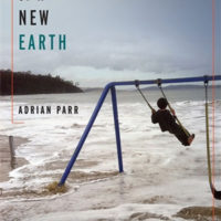 BIRTH OF A NEW EARTH: The Radical Politics of Environmentalism, a manifesto by Adrian Parr, reviewed by Robert Sorrell