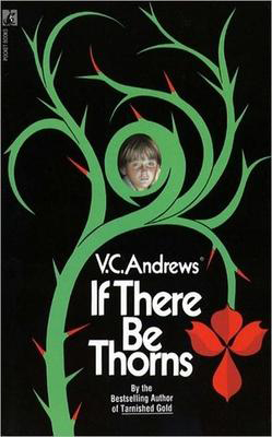 book cover of If There Be Thorns by V. C. Andrews, black background with green vines, child's face in curl of vine
