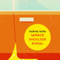 MIRROR, SHOULDER, SIGNAL, a novel by Dorthe Nors, reviewed by Brendan McCourt