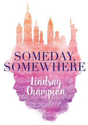 SOMEDAY, SOMEWHERE, a young adult novel by Lindsay Champion, reviewed by Elaina Whitesell