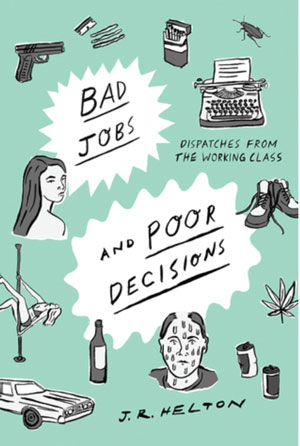 Bad Jobs and Poor Decisions book jacket; pole dancer, car, people, bugs, typewriter
