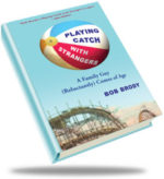 PLAYING CATCH WITH STRANGERS, essays by Bob Brody, reviewed by Colleen Davis