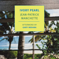 IVORY PEARL, a novel by Jean-Patrick Manchette, reviewed by Ryan K. Strader