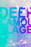 DEEP CAMOUFLAGE, poems by Amy Saul-Zerby, reviewed by Mike Corrao