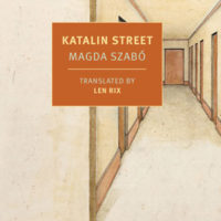 KATALIN STREET, a novel by Magda Szabó, reviewed by William Morris
