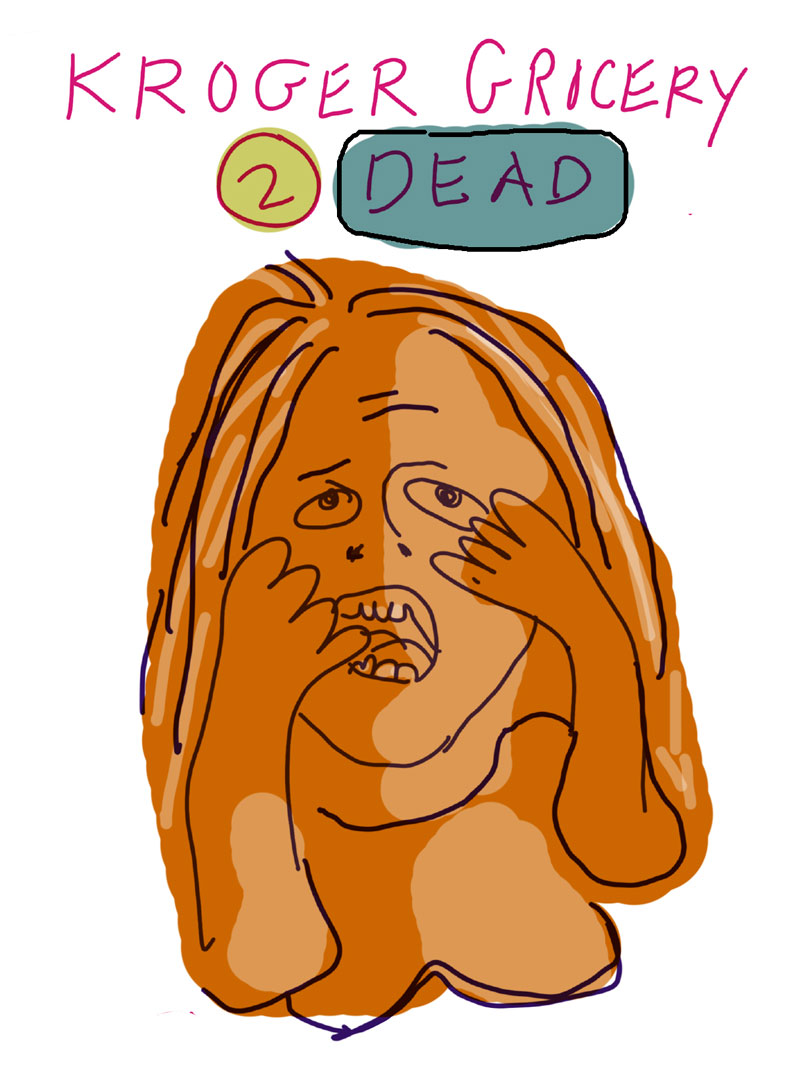 """Kroger Grocery 2 Dead,"" sketch of orange woman gasping with her hands almost covering her face"