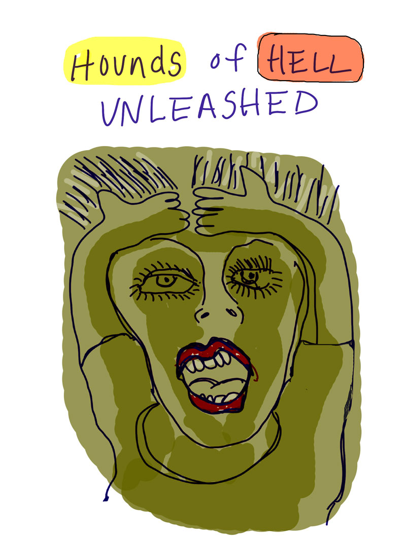 """Hounds of Hell Unleashed,"" sketch of green woman wearing red lipstick gasping with her hands on her head and her hair standing up straight"