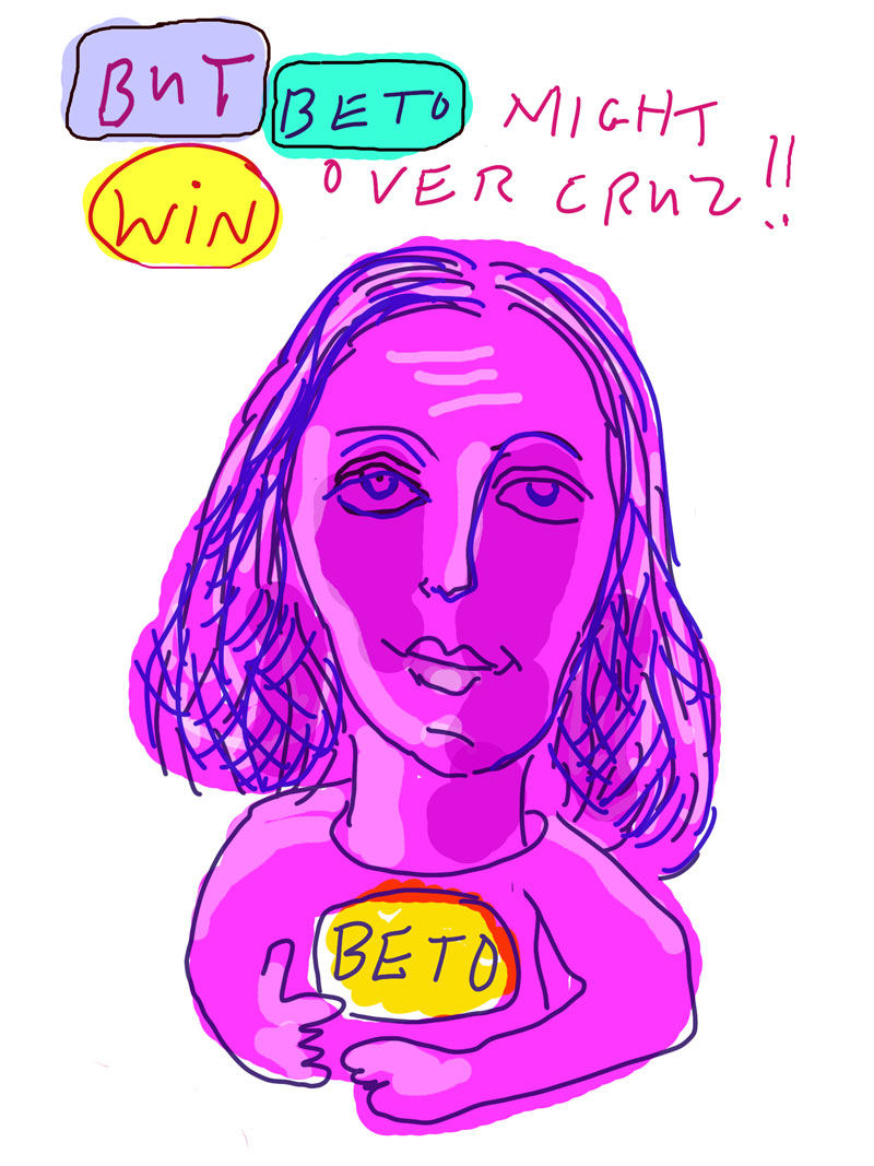 """But Beto might win over Cruz!!"" sketch of pink woman cradling the word ""Beto"" in her arms"