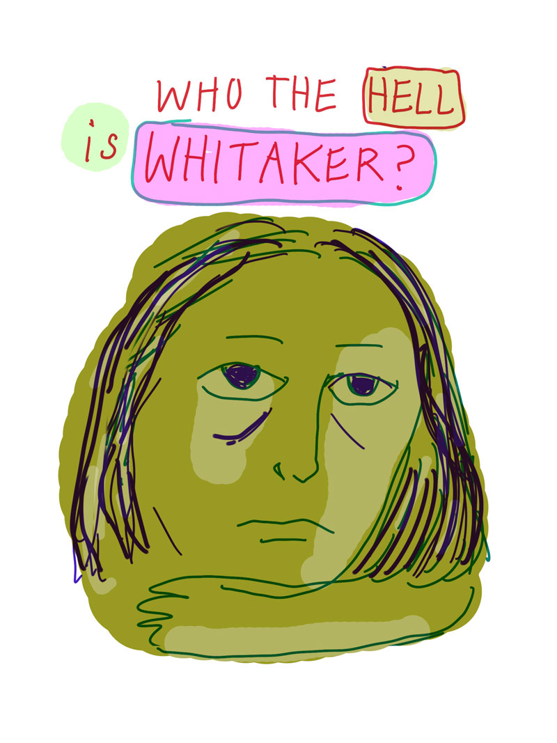 """Who the hell is Whitaker?"" sketch of green woman frowning with dark under eye circles"