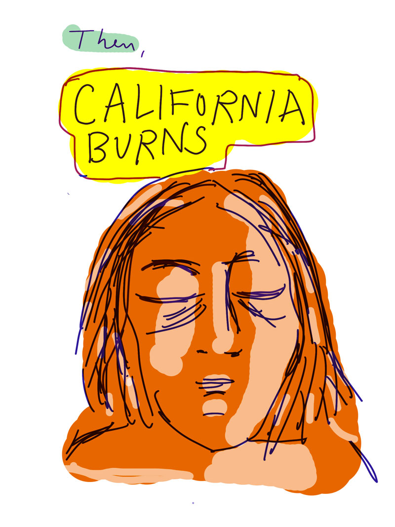 """Then, California Burns"" Sketch of orange woman with her eyes closed"