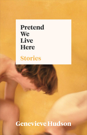 Pretend We Live Here cover photo. Two nude human figures against a dark yellow background
