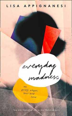 Book jacket for Everyday Madness: on Grief, Anger, Loss and Love