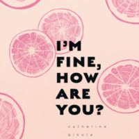 I'M FINE. HOW ARE YOU? a chapbook by Catherine Pikula, reviewed by Robert Sorrell
