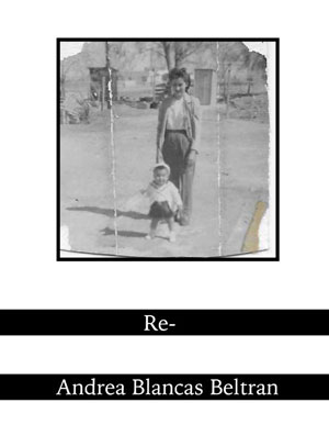 Book jacket for Re-. A black-and-white photograph of a woman standing behind a young child on a dirt road.