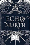 ECHO NORTH, a young adult novel by Joanna Ruth Meyer, reviewed by Rachel Hertzberg