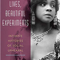 WAYWARD LIVES, BEAUTIFUL EXPERIMENTS: INTIMATE HISTORIES OF SOCIAL UPHEAVAL, nonfiction by Saidiya Hartman, reviewed by Gabriel Chazan