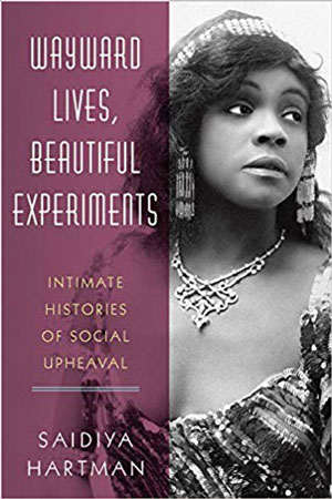Wayward Lives, Beautiful Experiments book jacket in black and white with woman adorned in jewelry