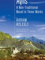 FAREWELL, AYLIS: A NON-TRADITIONAL NOVEL IN THREE WORKS by Akram Aylisl, translated by Katherine E. Young, reviewed by Ryan K. Strader