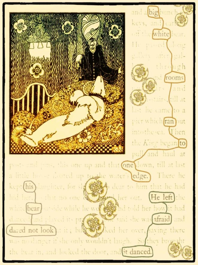 Found poetry on a page surrounded by a floral design, which reads: big white rooms ran to one edge. his bear dared not look He left afraid it danced. In the top right corner is an image of a bear laying on it back in chain and a cloaked figure standing over the bear.