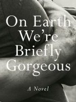 ON EARTH WE'RE BRIEFLY GORGEOUS, a novel by Ocean Vuong, reviewed by Claire Kooyman