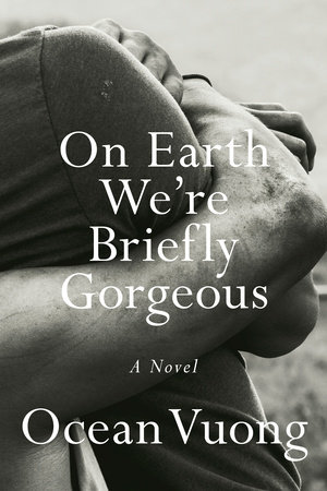 On Earth We're Briefly Gorgeous cover art. A black and white photograph of arms embracing a body