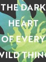 THE DARK HEART OF EVERY WILD THING, a novel by Joseph Fasano, reviewed by Michael McCarthy