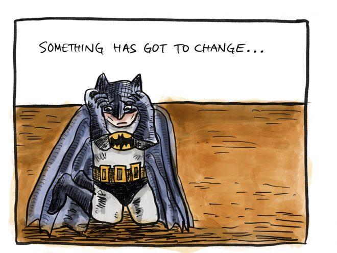 Something has got to change…