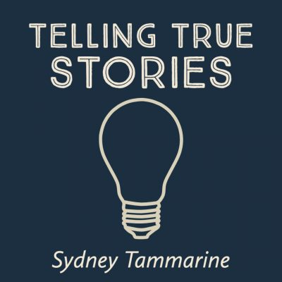 TELLING TRUE STORIES, taught by Sydney Tammarine | May 10 - June 11, 2021 [SOLD OUT]