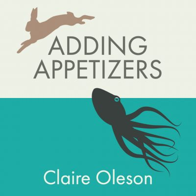 ADDING APPETIZERS by Claire Oleson