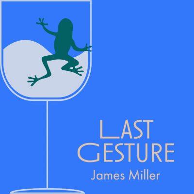 LAST GESTURE by James Miller