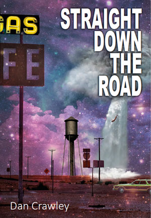 Michelle Ross Interviews Dan Crawley, Author of STRAIGHT DOWN THE ROAD, a novella in flash