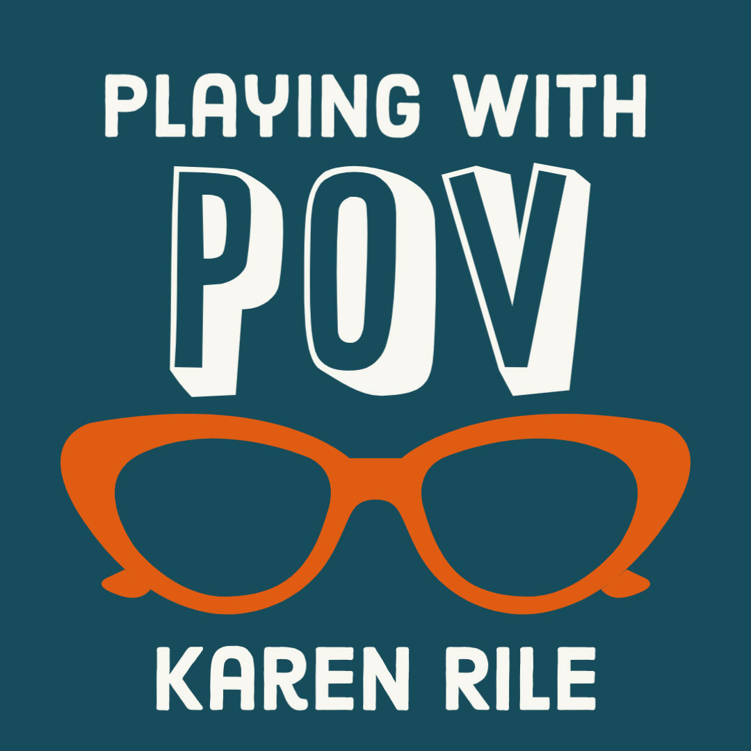 PLAYING WITH POINT OF VIEW A Workshop for Fiction Writers, taught by Cleaver Founding Editor Karen Rile, June 9-30