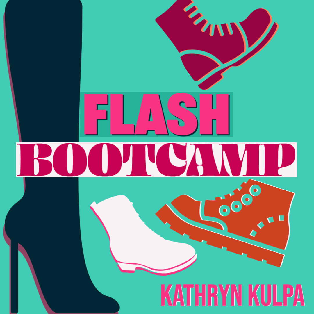 FLASH BOOTCAMP, taught by Kathryn Kulpa, Four Weekend Sessions in June-July, 2021