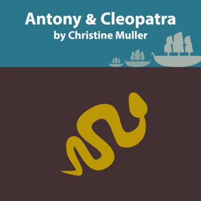ANTONY AND CLEOPATRA by Christine Muller