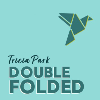 DOUBLE FOLDED by Tricia Park