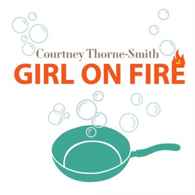 GIRL ON FIRE by Courtney Thorne-Smith
