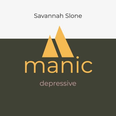 manic / depressive by Savannah Slone