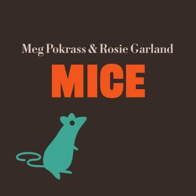 MICE by Meg Pokrass and Rosie Garland