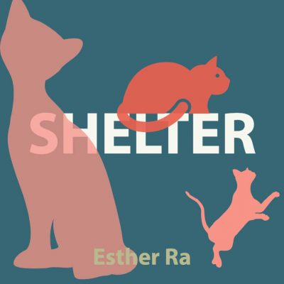 Shelter by Esther Ra