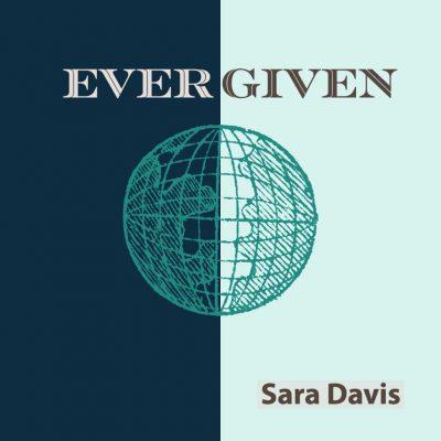 EVER GIVEN by Sara Davis